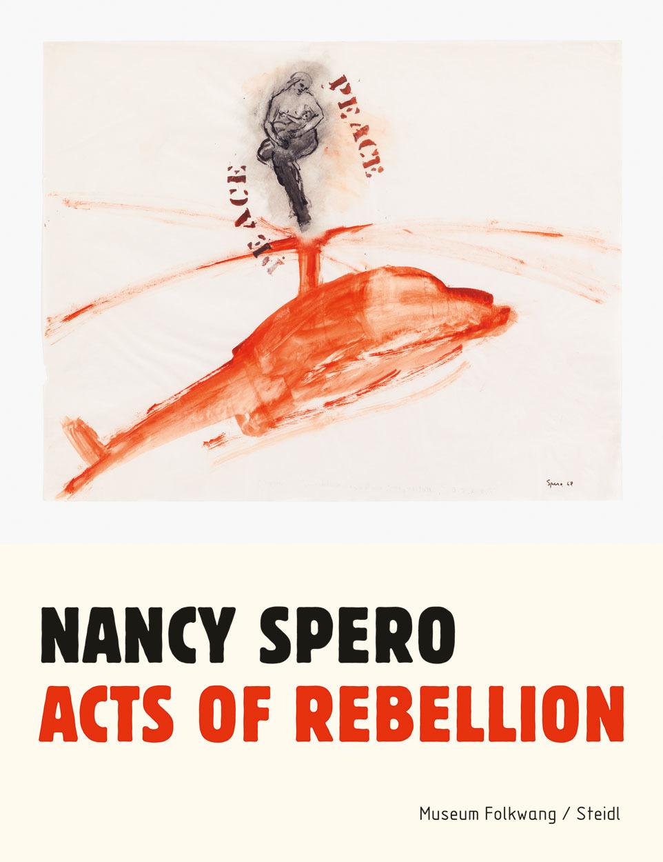 NANCY SPERO ACTS OF REBELLION /ANGLAIS