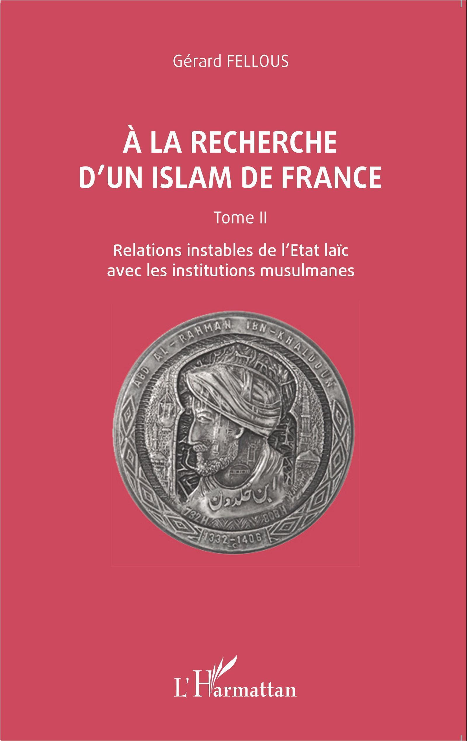 A LA RECHERCHE D'UN ISLAM (T 2) DE FRANCE RELATIONS INSTABLES DE L'ETAT LAIC AVEC LES INSTITUTIONS M