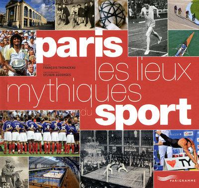 PARIS - LES LIEUX MYTHIQUES DU SPORT