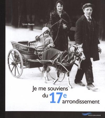 JE ME SOUVIENS DU 17EME ARRONDISSEMENT -2EME EDITION-