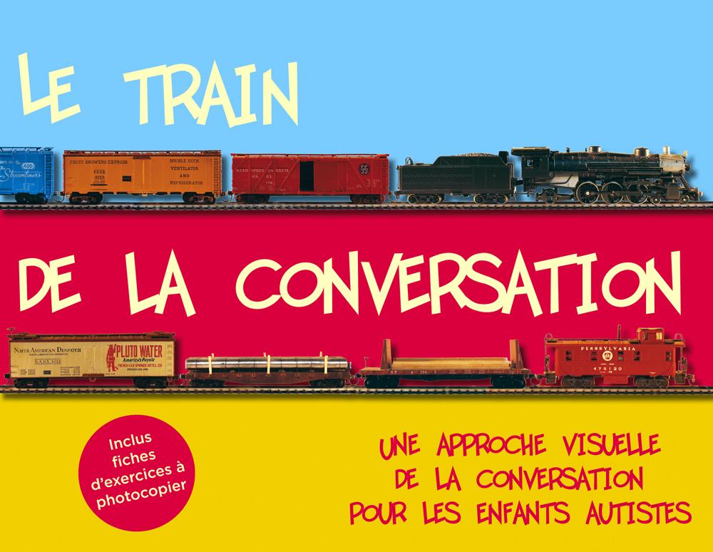 LE TRAIN DE LA CONVERSATION : UNE APPROCHE VISUELLE DE LA CONVERSATION POUR LES ENFANTS AUTISTES