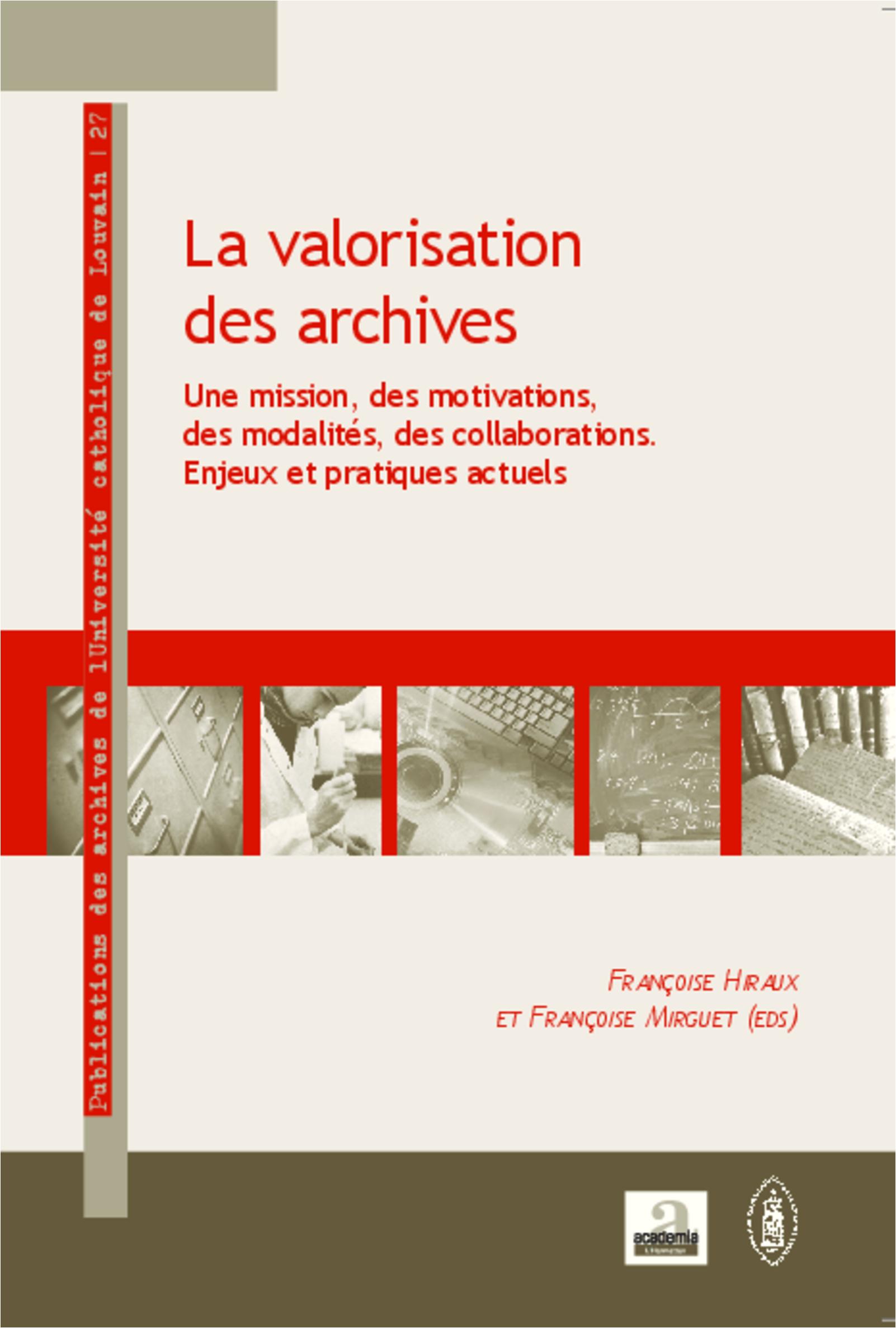 VALORISATION DES ARCHIVES UNE MISSION DES MOTIVATIONS DES MODALITES DES COLLABORATIONS ENJEUX ET PRA