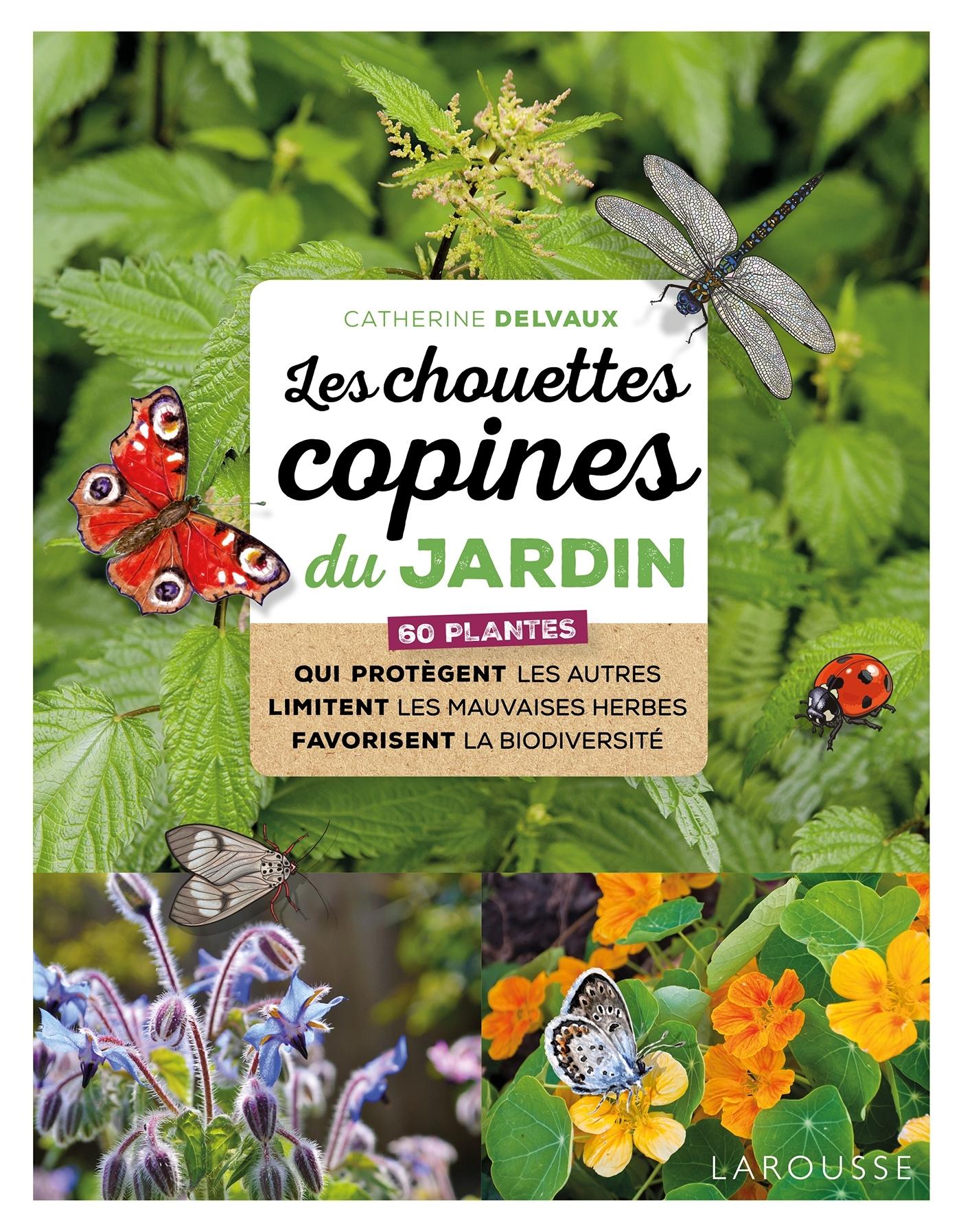 LES CHOUETTES COPINES DU JARDIN - 60 PLANTES QUI PROTEGENT LES AUTRES LIMITENT LES MAUVAISES HERBES