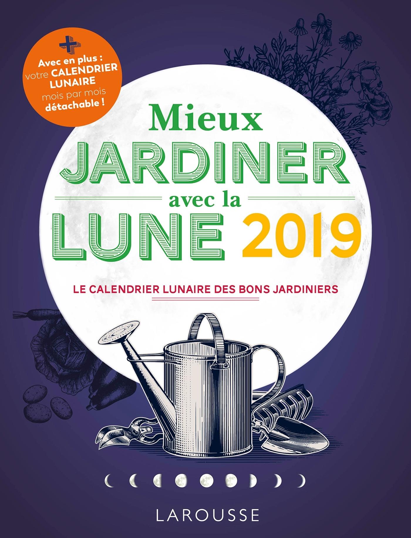 MIEUX JARDINER AVEC LA LUNE 2019