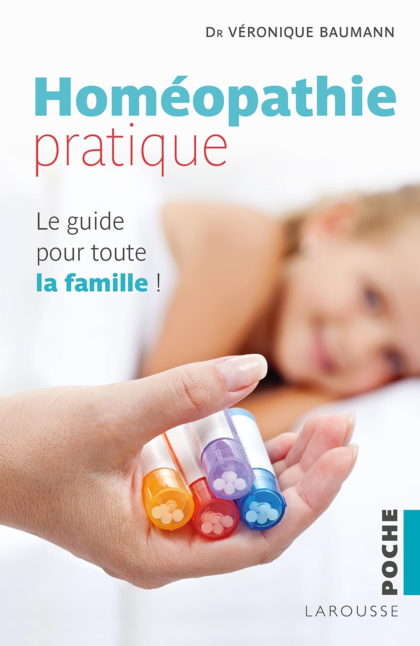 HOMEOPATHIE PRATIQUE - LE GUIDE POUR TOUTE LA FAMILLE