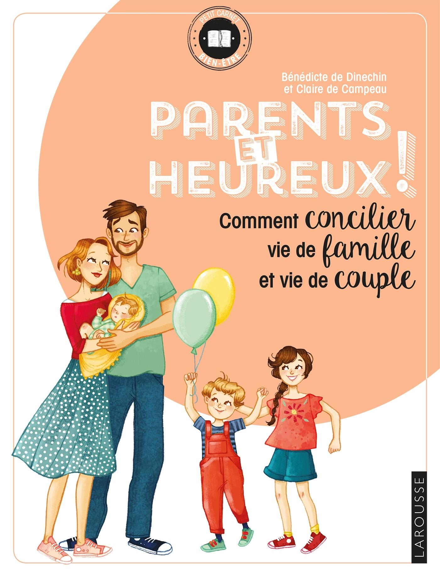 PARENTS ET HEUREUX ! - COMMENT CONCILIER VIE DE FAMILLE ET VIE DE COUPLE.