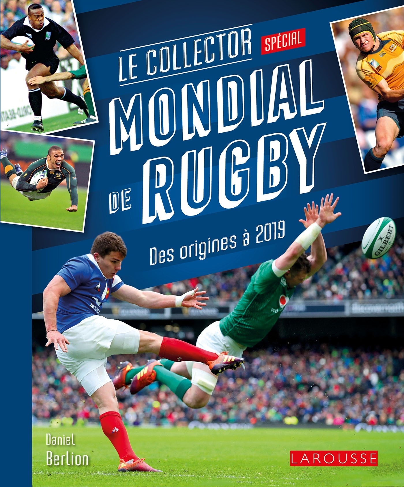 MONDIAL DE RUGBY - LE COLLECTOR - DES ORIGINES A 2019