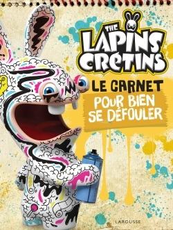 THE LAPINS CRETINS - LE CARNET POUR BIEN SE DEFOULER