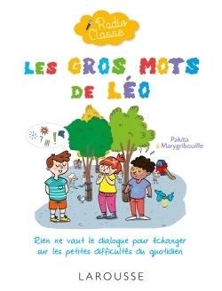 RADIO CLASSE : LES GROS MOTS DE LEO