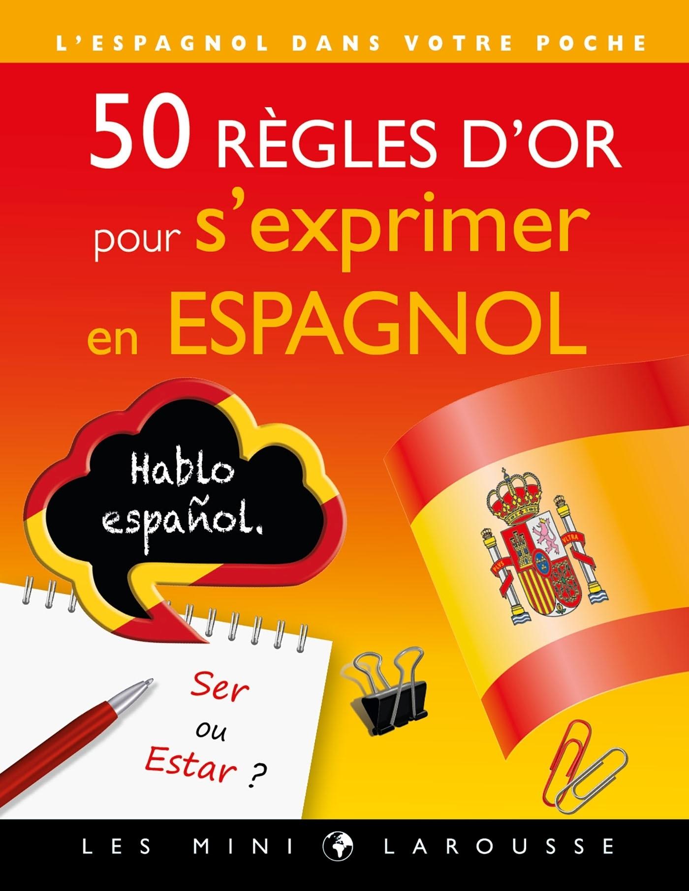 50 REGLES D'OR POUR S'EXPRIMER EN ESPAGNOL