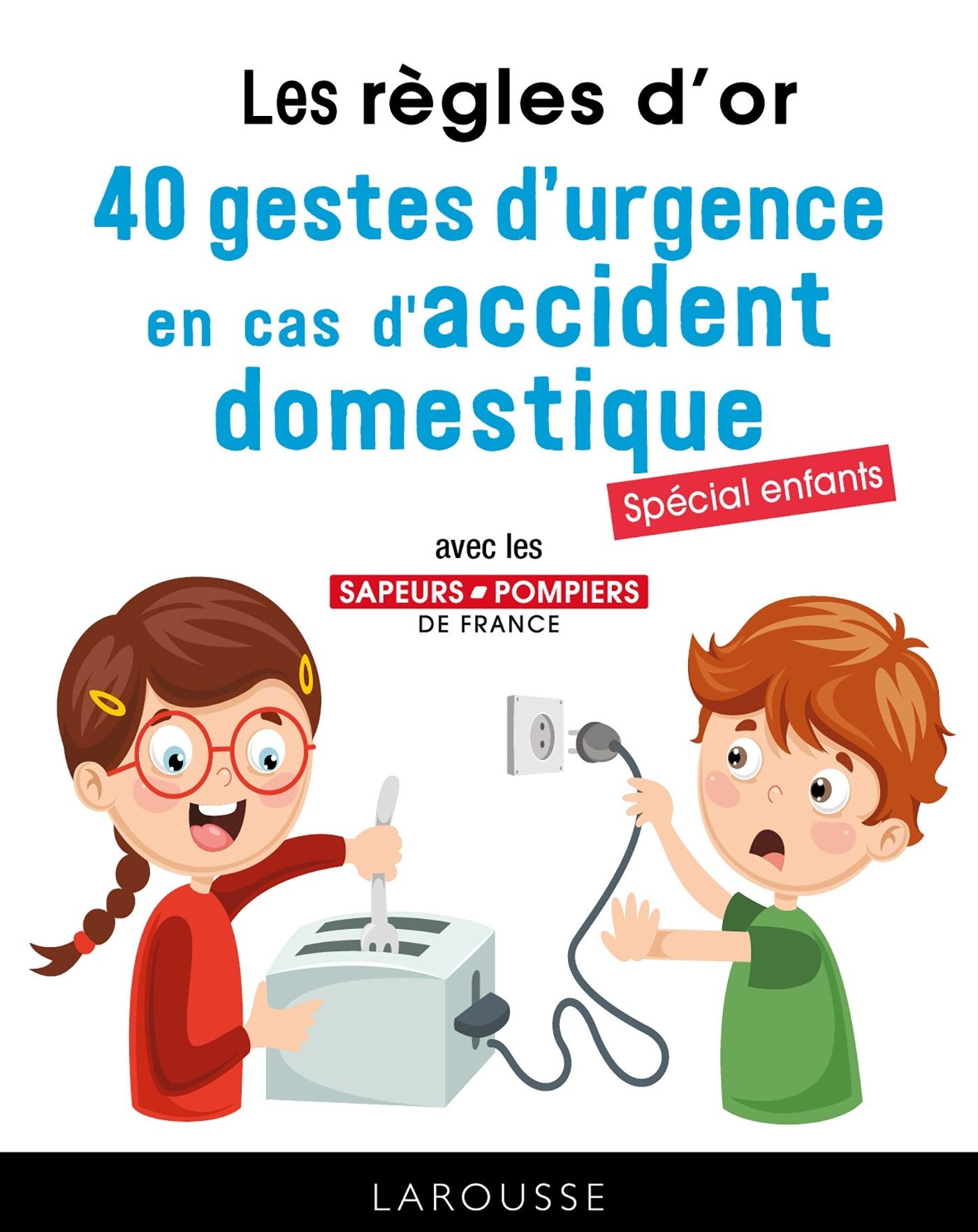 50 REGLES D'OR EN CAS D'URGENCE - TOUT CONNAITRE DES GESTES QUI SAUVENT