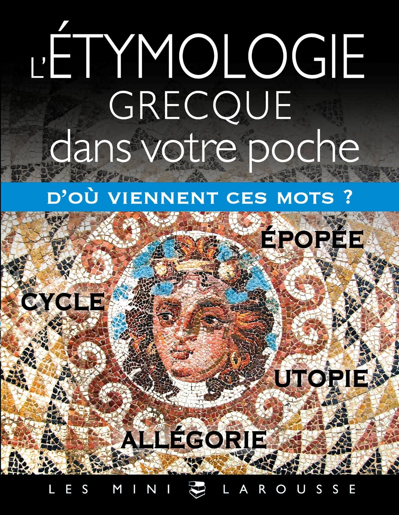L'ETYMOLOGIE GRECQUE DANS VOTRE POCHE