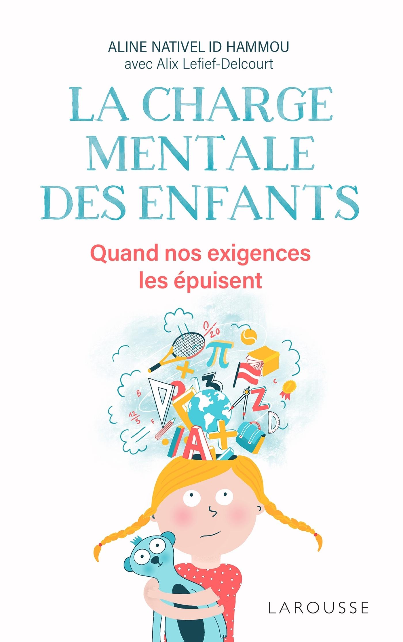 LA CHARGE MENTALE DES ENFANTS - QUAND NOS EXIGENCES LES EPUISENT