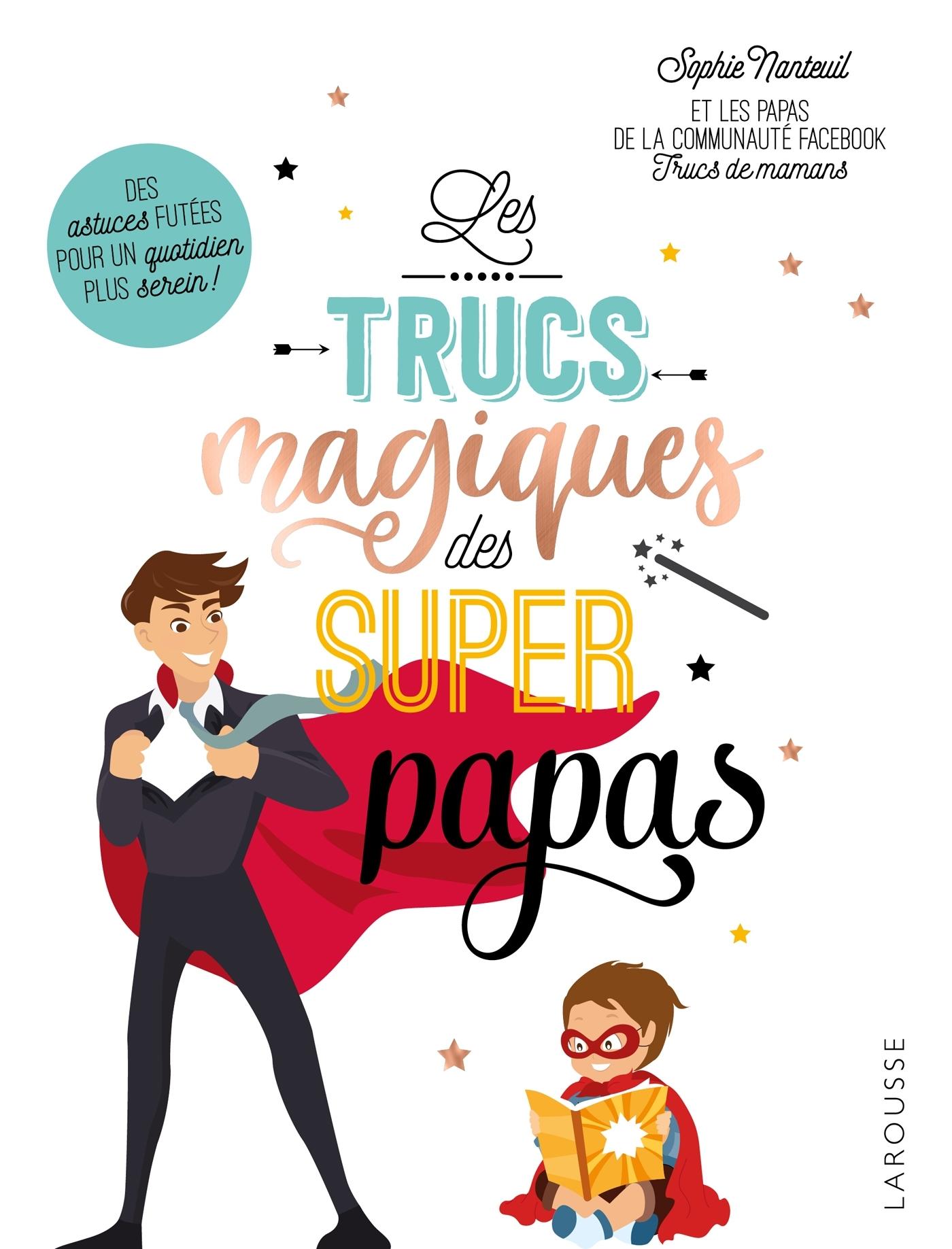 TRUCS MAGIQUES DES SUPERS PAPAS