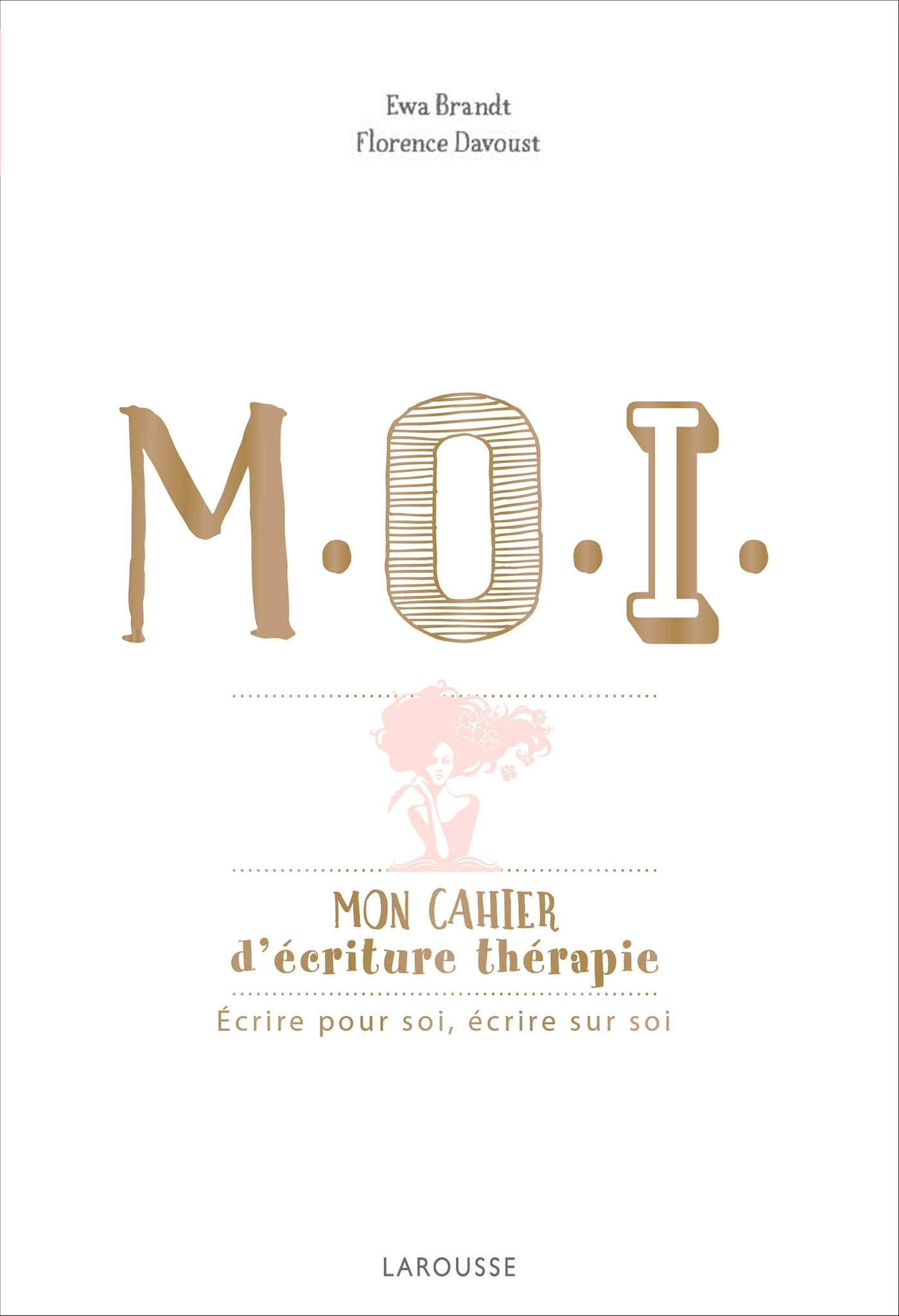 M.O.I. MON CAHIER D'ECRITURE-THERAPIE