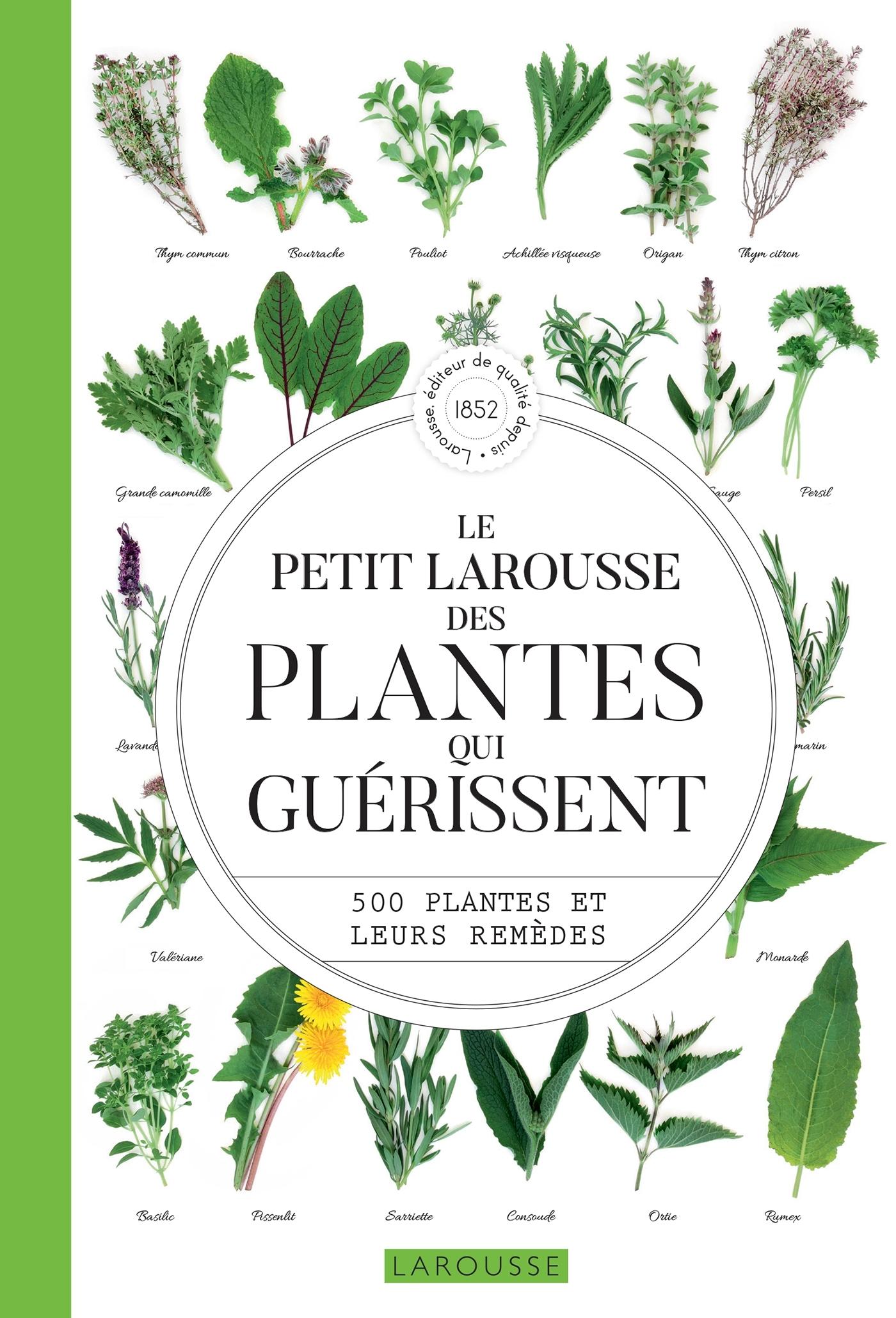 LE PETIT LAROUSSE DES PLANTES QUI GUERISSENT