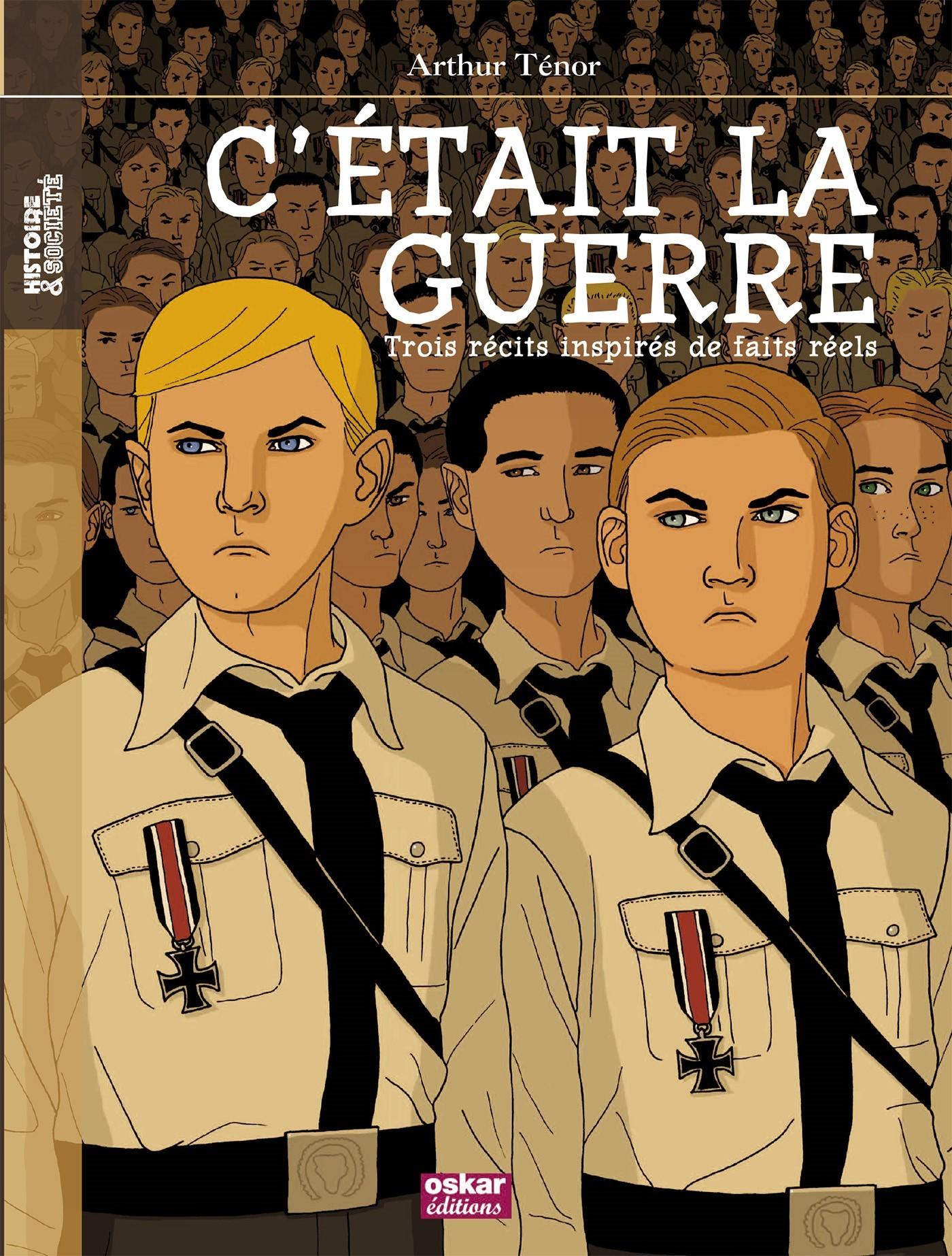 C'ETAIT LA GUERRE-3 RECITS INSPIRES FAIT - TROIS RECITS INSPIRES DE FAITS REELS