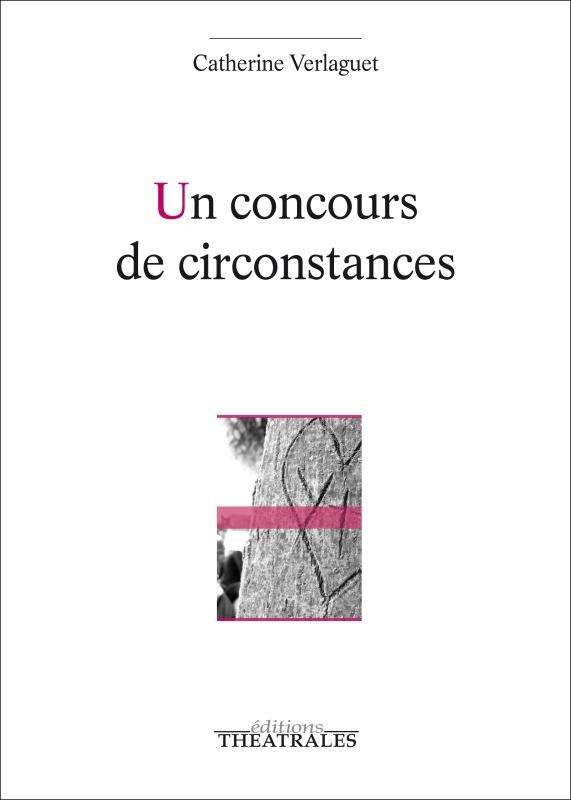UN CONCOURS DE CIRCONSTANCES