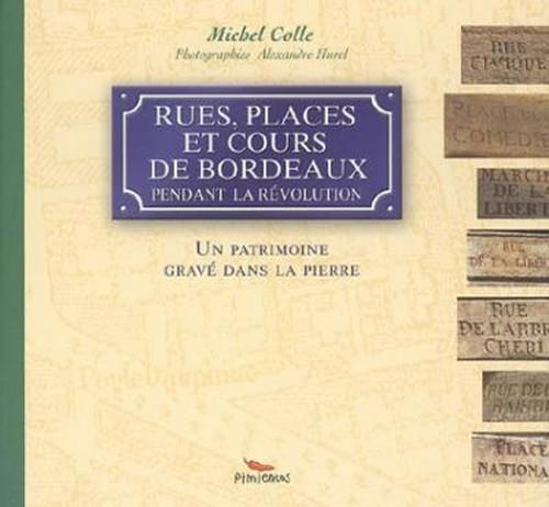 RUES PLACES ET COURS DE BORDEAUX PENDANT LA REVOLUTION
