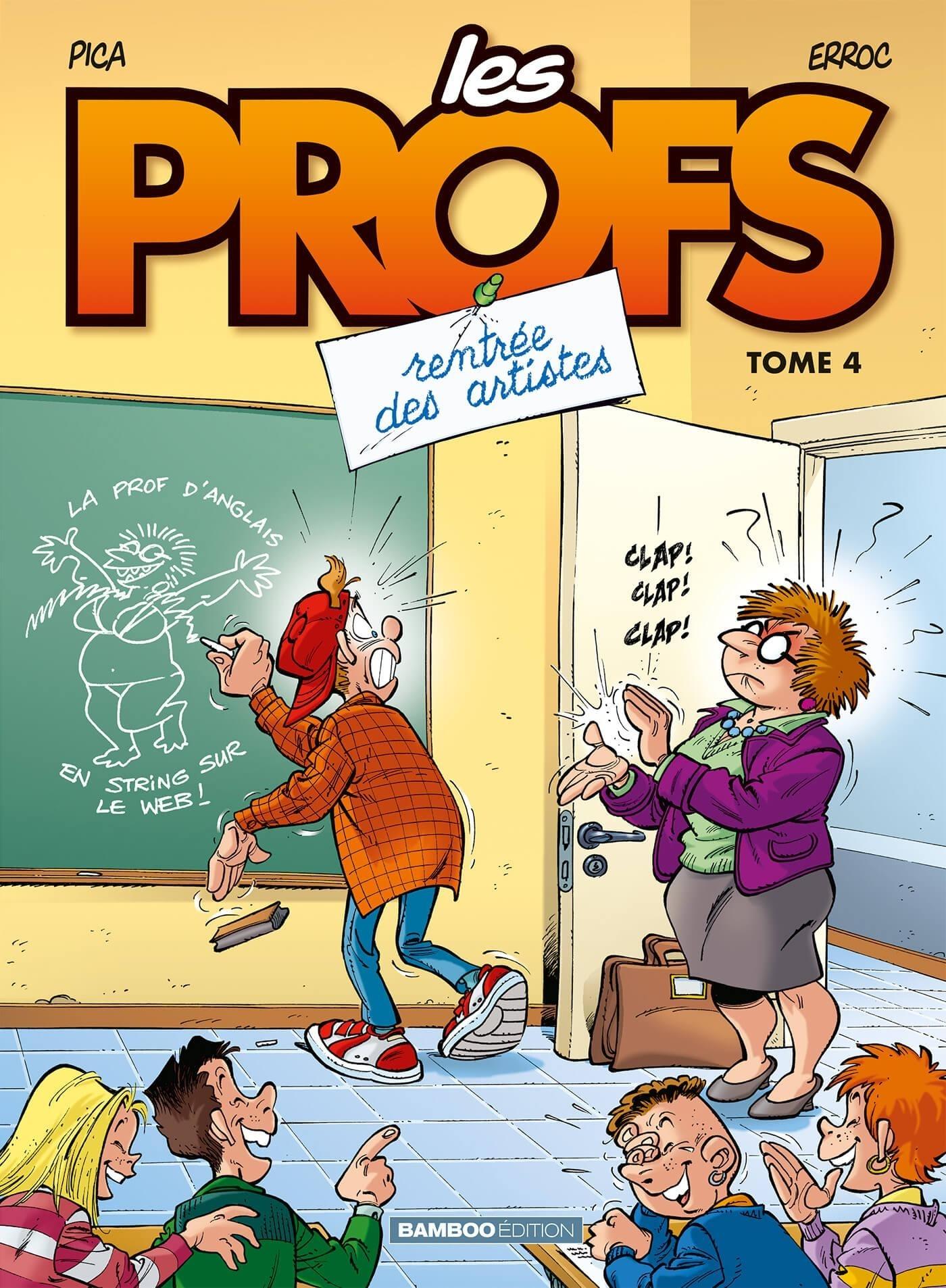LES PROFS - TOME 4 - RENTREE DES ARTISTES