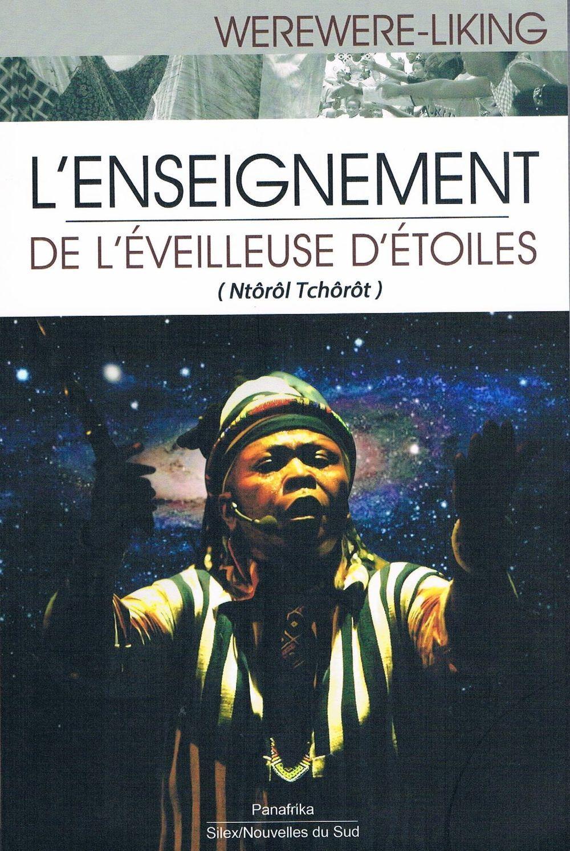 """L'ENSEIGNEMENT DE L'EVEILLEUSE D'ETOILES """"NTOROL TCHOROT"""""""