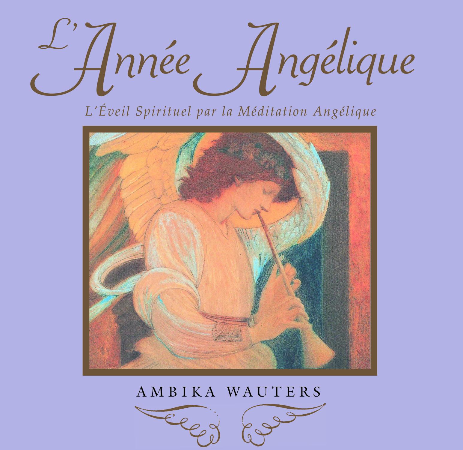 ANNEE ANGELIQUE - L'EVEIL SPIRITUEL PAR LA MEDITATION ANGELIQUE (L')