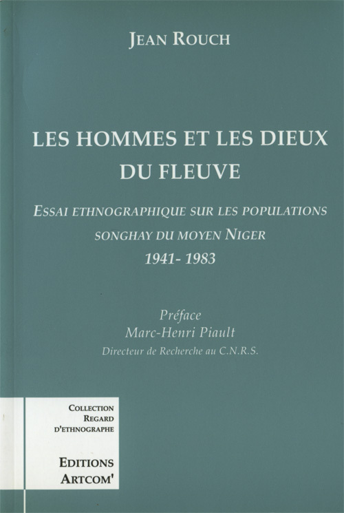 HOMMES ET LES DIEUX DU FLEUVE (LES) - ESSAI ETHNOGRAPHIQUE SUR LA POPULATION SONGHAY DU MOYEN NIGER