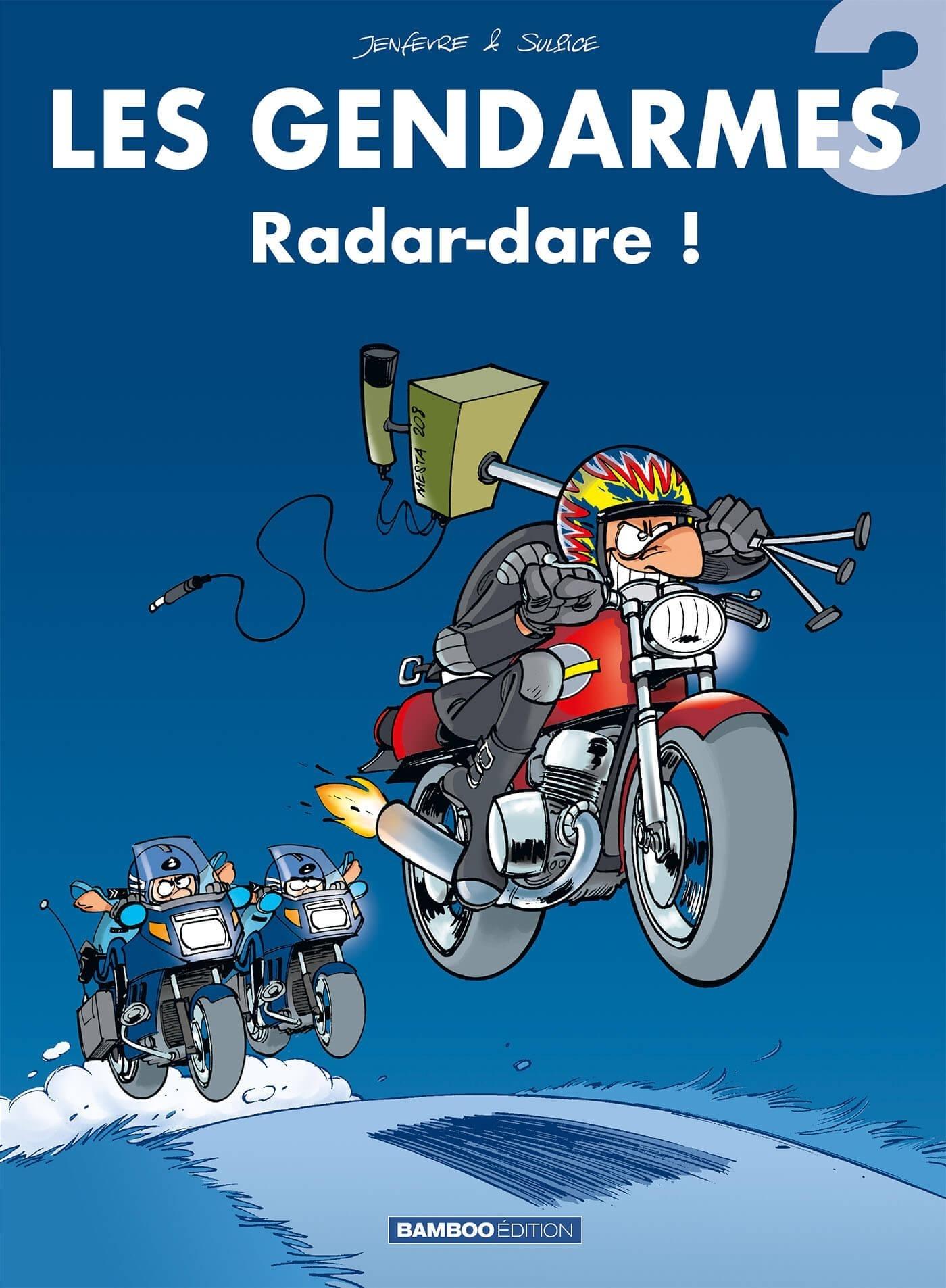 LES GENDARMES - TOME 3 - RADAR-DARE !