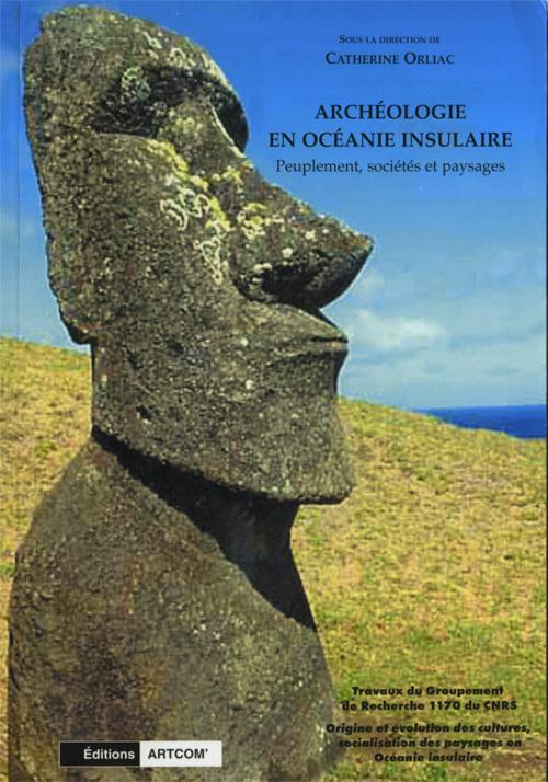 ARCHEOLOGIE EN OCEANIE INSULAIRE PEUPLEMENT, SOCIETES ET PAYSAGES