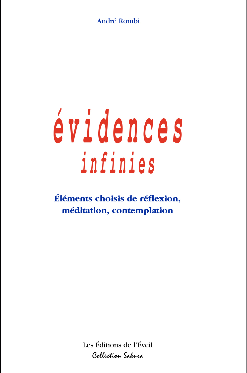 EVIDENCES INFINIES-ELEMENTS CHOISIS DE REFLEXION, MEDITATION, CONTEMPLATION