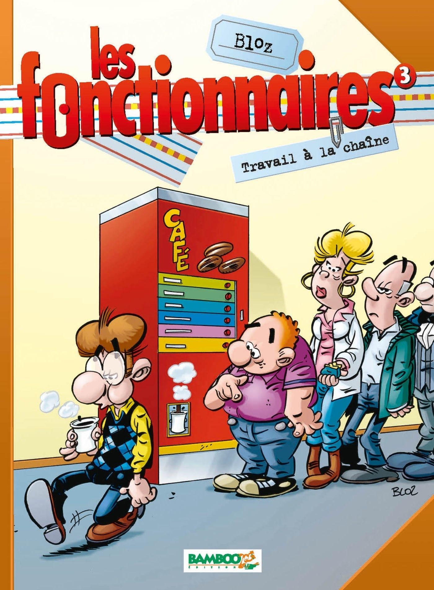 LES FONCTIONNAIRES - TOME 3 - TRAVAIL A LA CHAINE