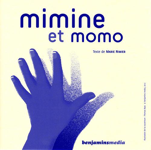 MIMINE ET MOMO (+CD +BRAILLE ET GROS CARACTERES)