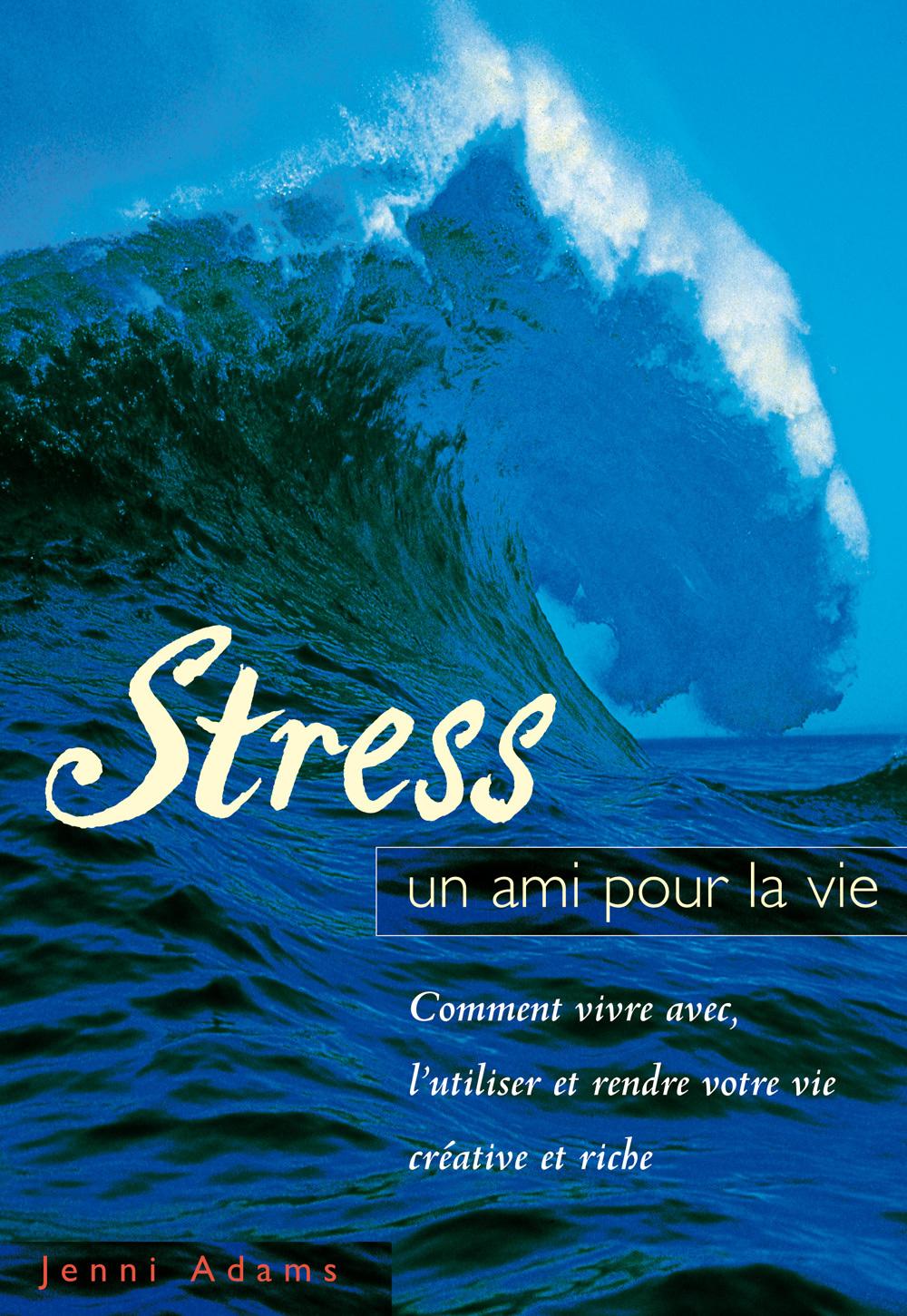 STRESS , UN AMI POUR LA VIE
