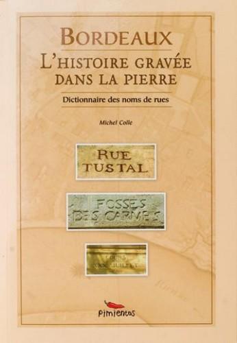 BORDEAUX HISTOIRE GRAVEE DANS LA PIERRE