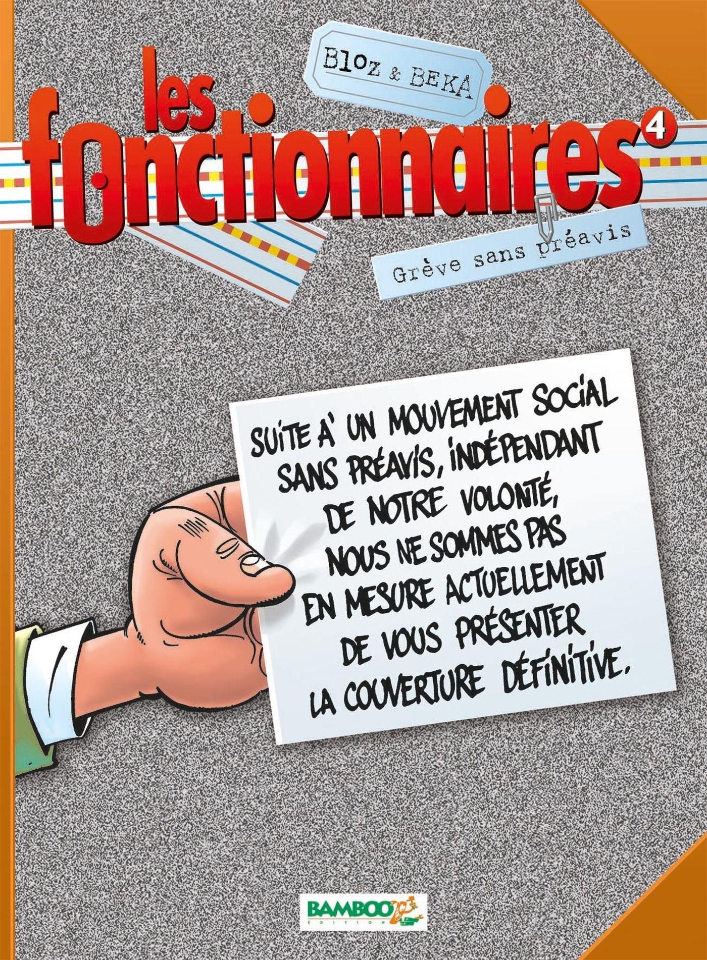 LES FONCTIONNAIRES - TOME 4 - GREVE SANS PREAVIS
