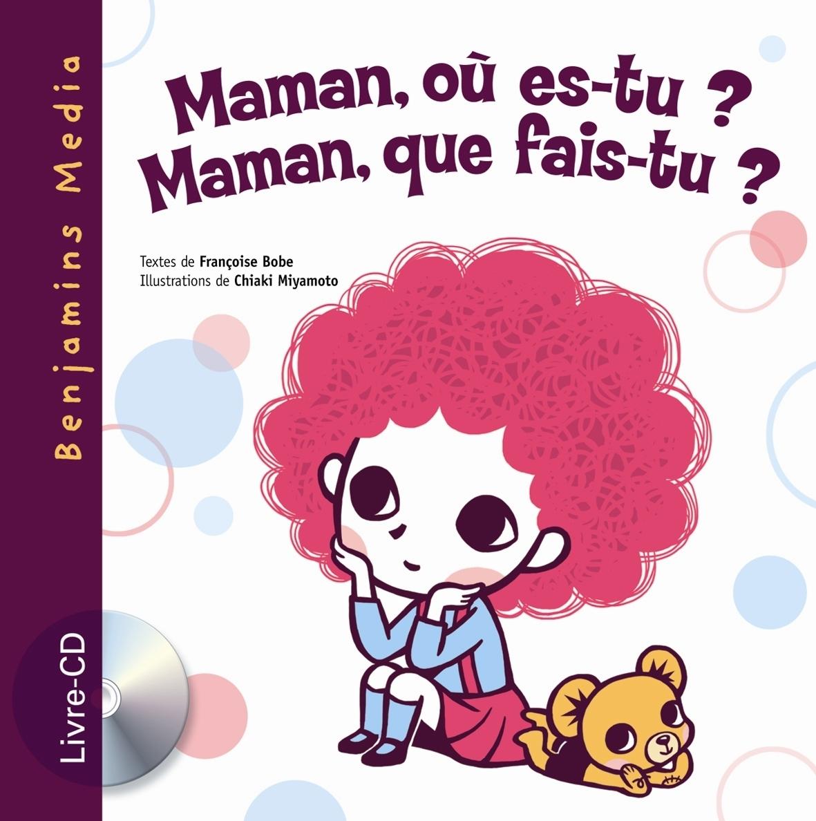 MAMAN, OU ES-TU ? MAMAN, QUE FAIS-TU ? (+CD)