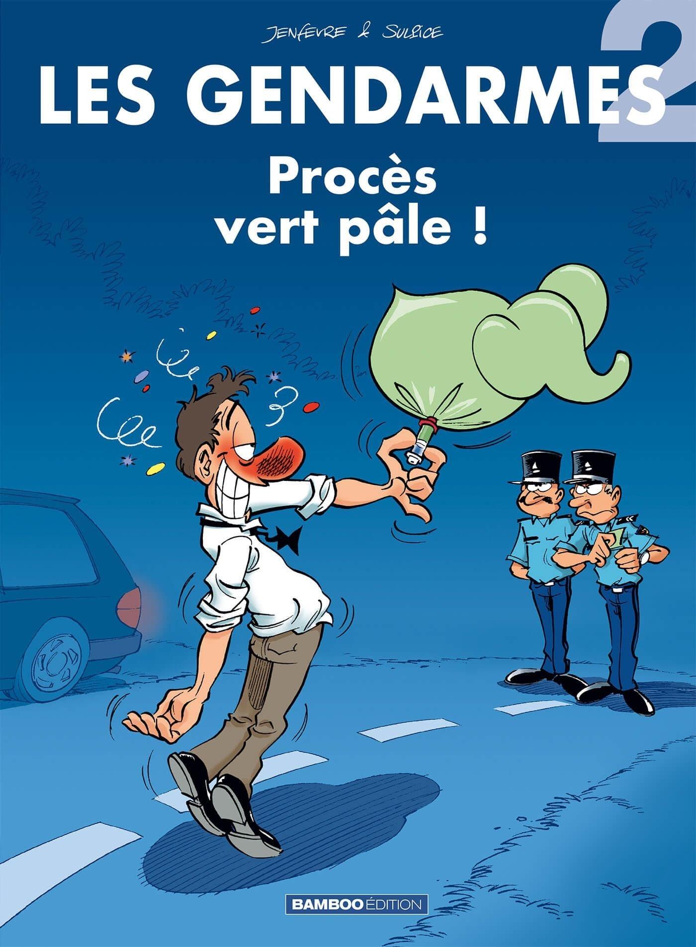 LES GENDARMES - TOME 2 - PROCES VERT PALE !