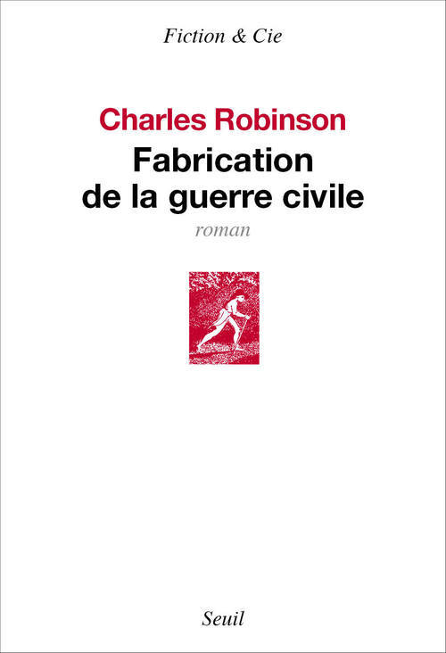 FABRICATION DE LA GUERRE CIVILE