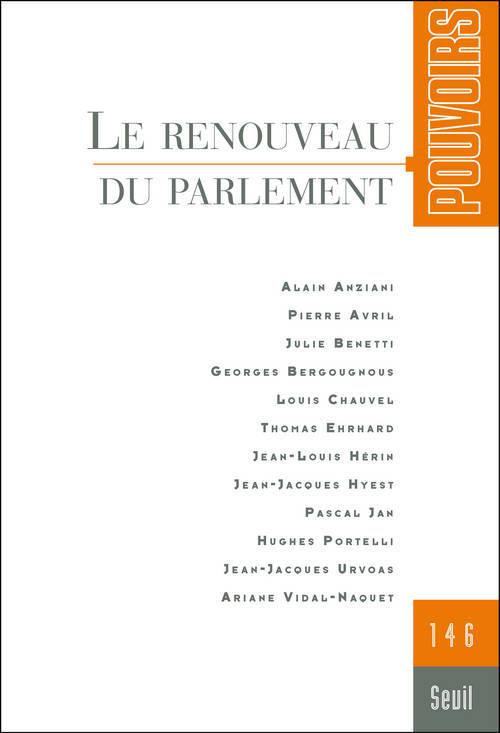 POUVOIRS, N  146. LE RENOUVEAU DU PARLEMENT - VOL46