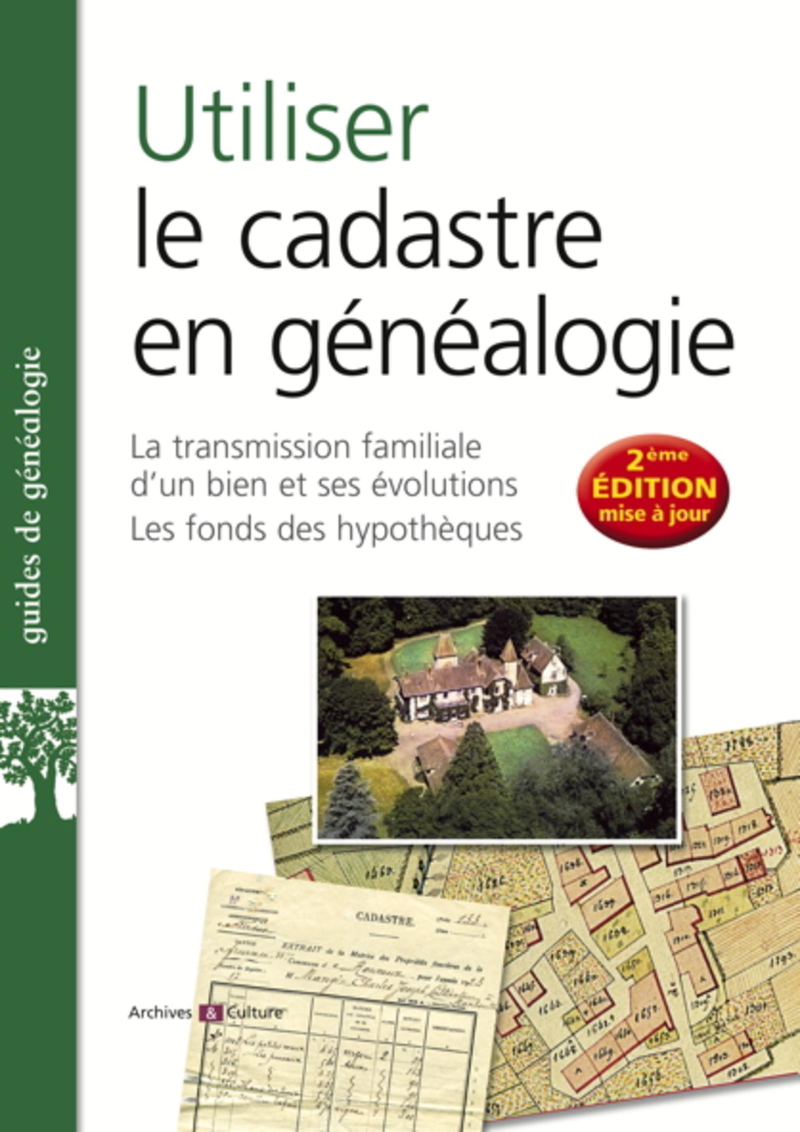 UTILISER LE CADASTRE EN GENEALOGIE - LA TRANSMISSION FAMILIALE D'UN BIEN ET EVOLUTIONS. LES FONDS DE