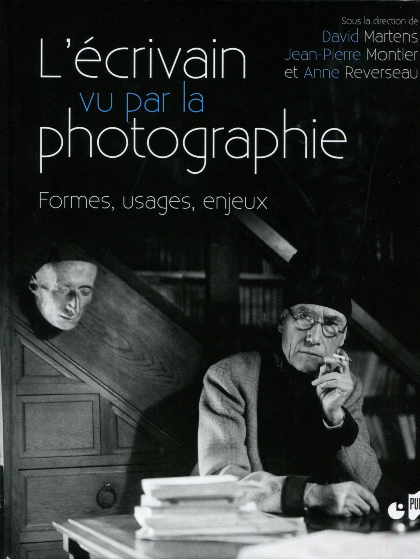 L ECRIVAIN VU PAR LA PHOTOGRAPHIE - FORMES USAGES ENJEUX