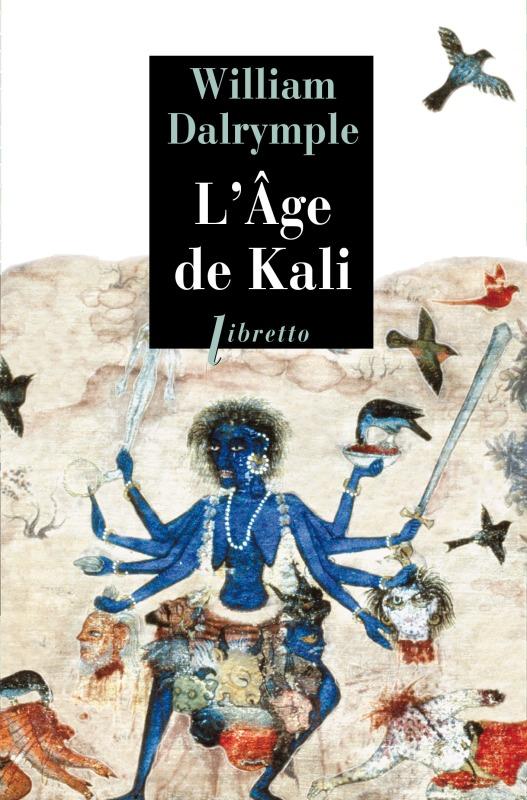 L AGE DE KALI - A LA RENCONTRE DU SOUS-CONTINENT INDIEN