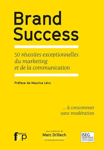 BRAND SUCCESS - 50 REUSSITES EXCEPTIONNELLES DU...