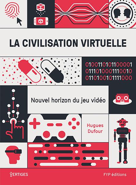 CIVILISATION VIRTUELLE (LA)