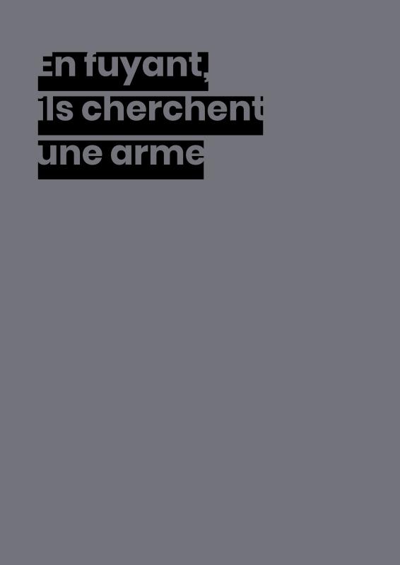 EN FUYANT ILS CHERCHENT UNE ARME
