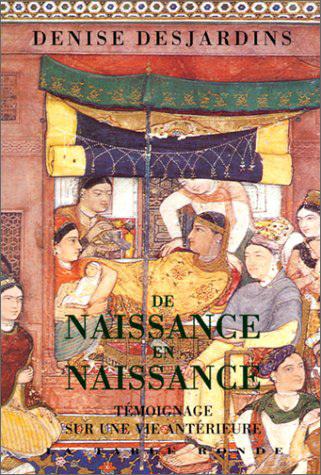 DE NAISSANCE EN NAISSAN (TEMOIGNAGE SUR UNE VIE) - TEMOIGNAGE SUR UNE VIE ANTERIEURE