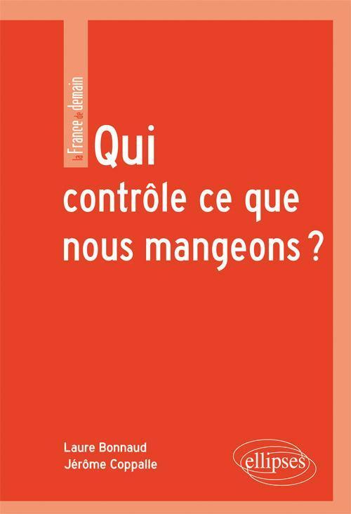 QUI CONTROLE CE QUE NOUS MANGEONS ?