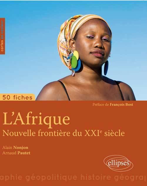 L AFRIQUE, NOUVELLE FRONTIERE DU XXIE SIECLE