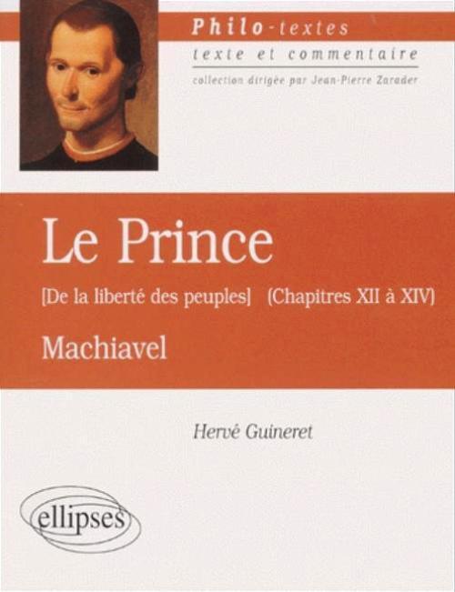 MACHIAVEL OU LA LIBERTE DES PEUPLES (LE PRINCE, CHAPITRES XII A XIV)
