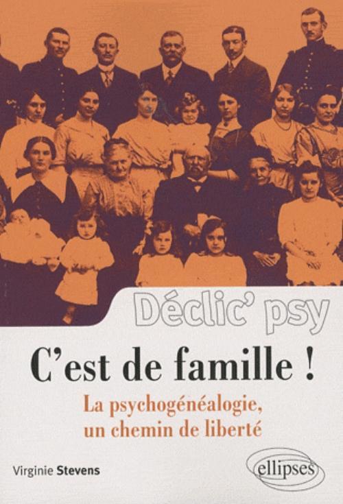 C'EST DE FAMILLE ! LA PSYCHOGENEALOGIE, UN CHEMIN DE LIBERTE